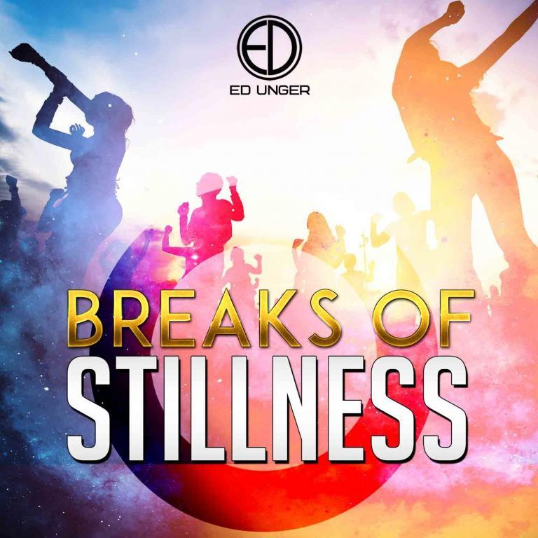 ed unger breaks of stillness